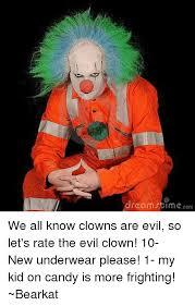 Evil Clown Memes - dreams lme com we all know clowns are evil so let s rate the evil