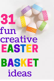 31 creative easter basket ideas