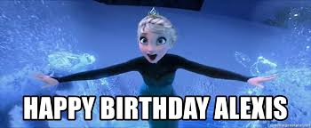 Frozen Birthday Meme - happy birthday alexis frozen elsa let it go meme generator