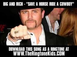 Save A Horse Ride A Cowboy Meme - big and rich save a horse ride a cowboy new video lyrics