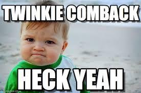 Twinkie Meme - twinkie comback success kid original meme on memegen