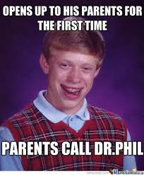 Dr Phil Meme - dr phil bad luck brian by schizophrenicjaguar meme center