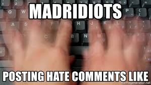 Typing Meme - madridiots posting hate comments like fast typing meme generator