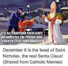 St Nicholas Meme - catholic memes st nicholas memes best of the funny meme