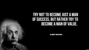 Try not to be e just a man of success but rather try to be e