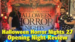 orlando halloween horror nights hours halloween horror nights 27 opening night review universal