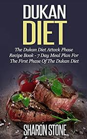 dukan diet the dukan diet attack phase recipe book 7 day meal