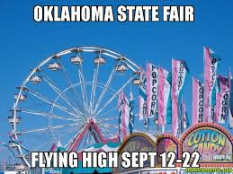 Oklahoma State Memes - oklahoma state fair flying high sept 12 22 make a meme