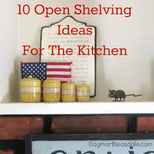 open kitchen shelves decorating ideas my home 10 open shelving ideas for the kitchen hometalk