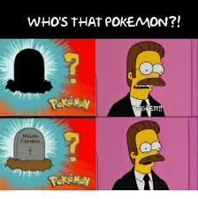 Meme Pokemon - who s that pokemon maude flanders meme on me me