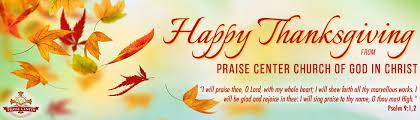 happy thanksgiving praise center church of god in christpraise