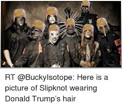 Slipknot Memes - 25 best memes about pictures of slipknot pictures of slipknot
