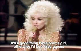Dolly Parton Meme - so true dolly parton gay icon thor wolf thor wolf