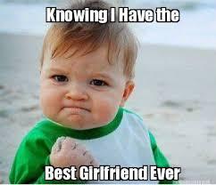 Best Girlfriend Meme - meme maker knowing i have the best girlfriend ever
