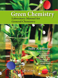 green chemistry laboratory manual for general chemistry crc press