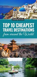 cheap places to travel images Ten best affordable travel destinations jpg