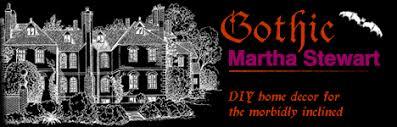 gothic martha stewart