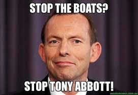 Stop Meme - stop the boats stop tony abbott tony abbott meme aussie memes
