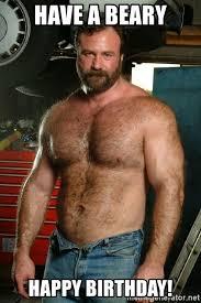 Happy Birthday Gay Meme - have a beary happy birthday gay bear guy meme generator