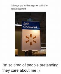 Self Checkout Meme - always go to the register with the cutest cashier self checkout i