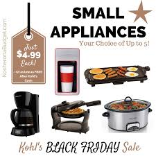 kohl s black friday has started small appliance for just 4 99