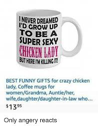Daughter In Law Memes - ineverdreamed up to be a uper sexy chicken best funny gifts for