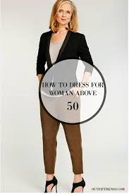 dress styles dressing styles for women 50 18 for fifty plus