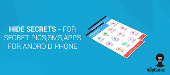 android secrets hide secrets for secret pics sms apps for android phone