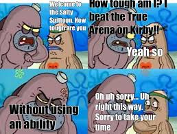 How Tough Are You Meme - i don t know if other people do this or not welcome to the salty