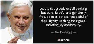 Seeking Free Pope Benedict Xvi Quote Is Not Greedy Or Self Seeking But
