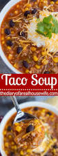 the 25 best taco soup recipes ideas on pinterest healthy taco