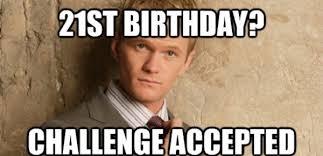 21st Birthday Memes - 21st birthday memes really funny birthday pictures