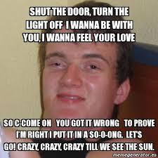 Feel The Love Meme - meme stoner stanley shut the door turn the light off i wanna be