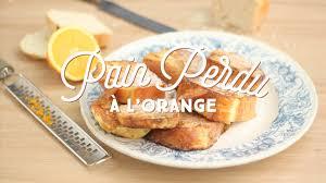 cuisine az recettes recette facile du perdu à l orange cuisineaz