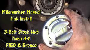 milemarker manual locking hub install 80 96 f150 u0026 bronco