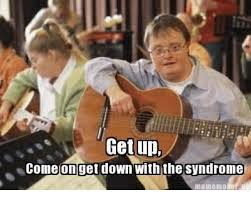 Memes Down Syndrome - 25 best memes about down syndrome meme down syndrome memes