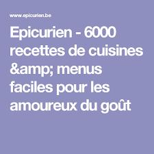epicurien recettes de cuisine epicurien 6000 recettes de cuisines menus faciles pour les