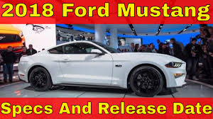 ford canada mustang now 2018 ford mustang specs and release date