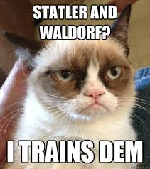 Waldorf And Statler Meme - statler and waldorf i trains dem not amused grumpy cat quickmeme