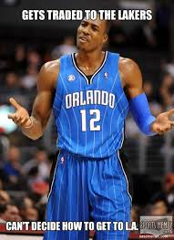 Dwight Howard Memes - how will dwight howard get to l a meme