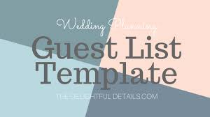 easy wedding planning easy wedding guest list template the delightful details