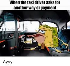 Taxi Driver Meme - taxi driver meme 28 images a real taxi driver by saxon rogers 94