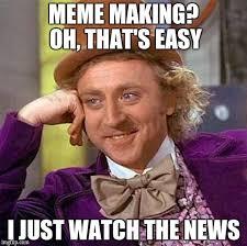 Easy Meme Maker - creepy condescending wonka meme imgflip