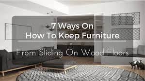 7 ways on how to keep furniture from sliding on wood floors