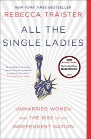 all the single ladies book by rebecca traister official