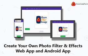filters for android create your own photo filter effects web app and android app
