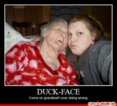 Duck Face Meme - come on grandma you are doing wrong funny duck face poster