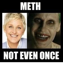 Meth Not Even Once Meme - meth not even once meth meme on me me