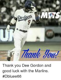 Dee Gordon Meme - msts photo by dar nbk thank you dee gordon and good luck with the