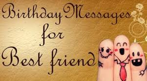 birthday messages for best friend birthday wishes sles